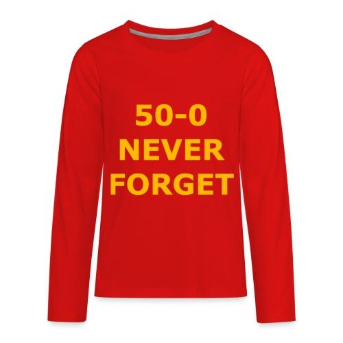 50 - 0 Never Forget Shirt - Kids' Premium Long Sleeve T-Shirt