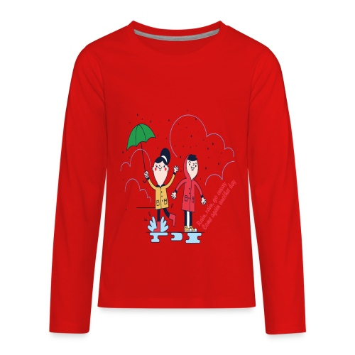 rain go away - Kids' Premium Long Sleeve T-Shirt