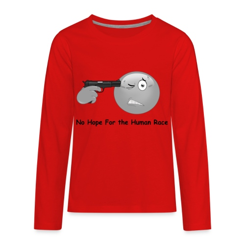 funny smile No Hope Human Race - Kids' Premium Long Sleeve T-Shirt