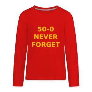 50 - 0 Never Forget Shirt - Kids' Premium Long Sleeve T-Shirt