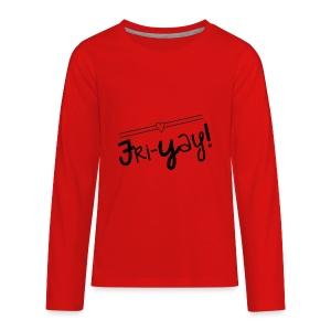 Fri-Yay T-shirt for Friday Celebrations Black Prin - Kids' Premium Long Sleeve T-Shirt