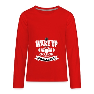 Wake Up and Take the Challenge - Kids' Premium Long Sleeve T-Shirt