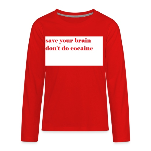 save your brain don't do cocaine - Kids' Premium Long Sleeve T-Shirt
