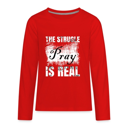 The struggle is real - Kids' Premium Long Sleeve T-Shirt
