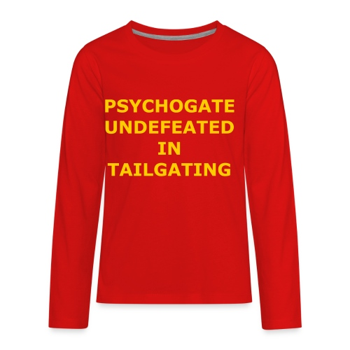 Undefeated In Tailgating - Kids' Premium Long Sleeve T-Shirt