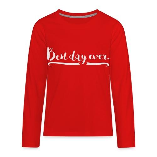 Best Day Ever - Kids' Premium Long Sleeve T-Shirt
