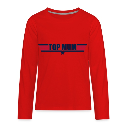 Top Mum - Kids' Premium Long Sleeve T-Shirt