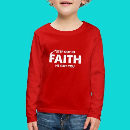 Step Out In Faith - Kids' Premium Long Sleeve T-Shirt