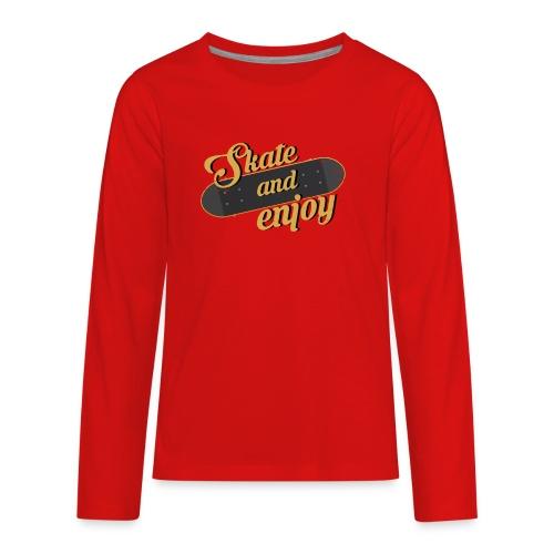 Skate And Enjoy - Kids' Premium Long Sleeve T-Shirt