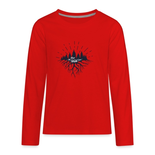 Keep the Wild in You T-shirts and Products - Kids' Premium Long Sleeve T-Shirt