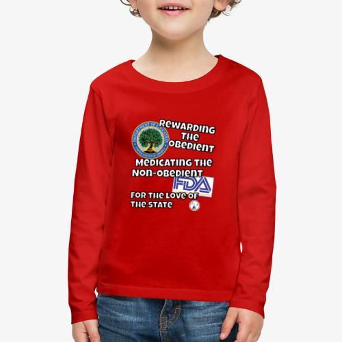 US Dept. of Education - Rewarding the Obedient... - Kids' Premium Long Sleeve T-Shirt