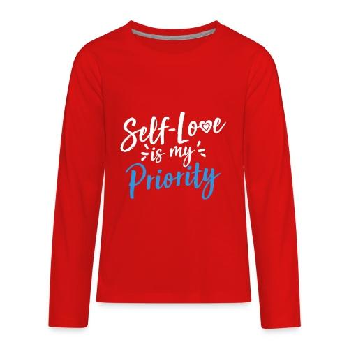 Self-Love is My Priority Shirt Design - Kids' Premium Long Sleeve T-Shirt
