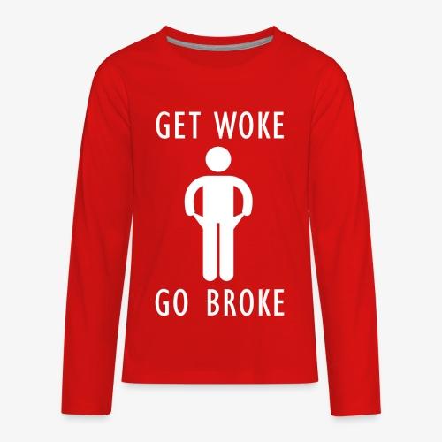 Get Woke Go Broke - Kids' Premium Long Sleeve T-Shirt