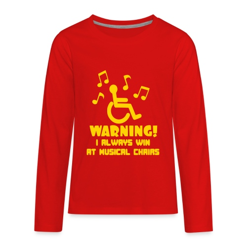 Wheelchair users always win at musical chairs - Kids' Premium Long Sleeve T-Shirt