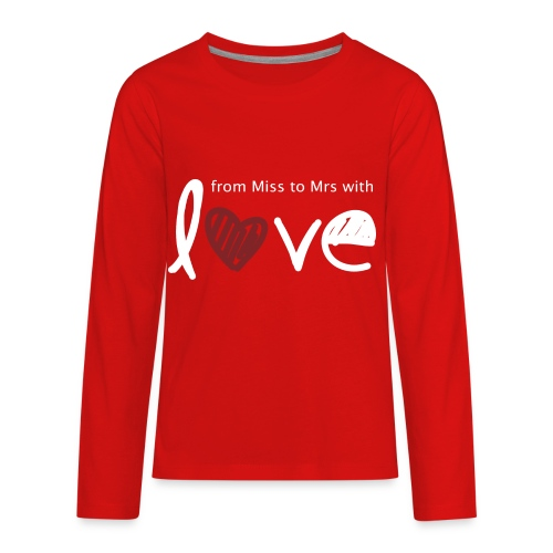 From Miss To Mrs - Kids' Premium Long Sleeve T-Shirt