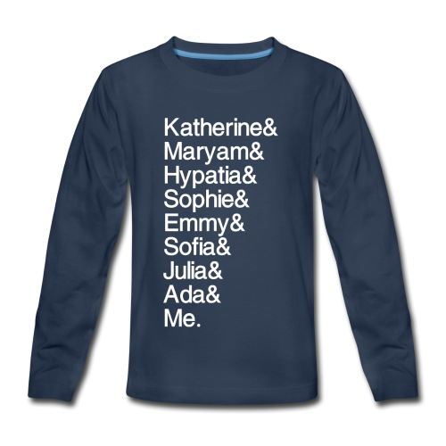 Women in Math & Me (at bottom) - Kids' Premium Long Sleeve T-Shirt