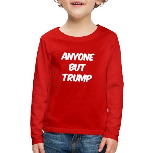 Anyone Besides Trump - Kids' Premium Long Sleeve T-Shirt