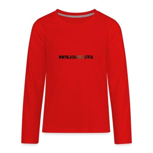 My black is beautiful - Kids' Premium Long Sleeve T-Shirt