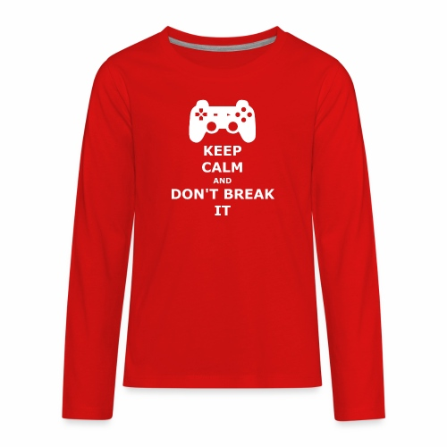 Keep Calm and don't break your game controller - Kids' Premium Long Sleeve T-Shirt