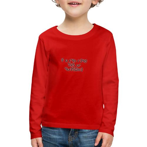 If you can read this, you're awesome - black - Kids' Premium Long Sleeve T-Shirt