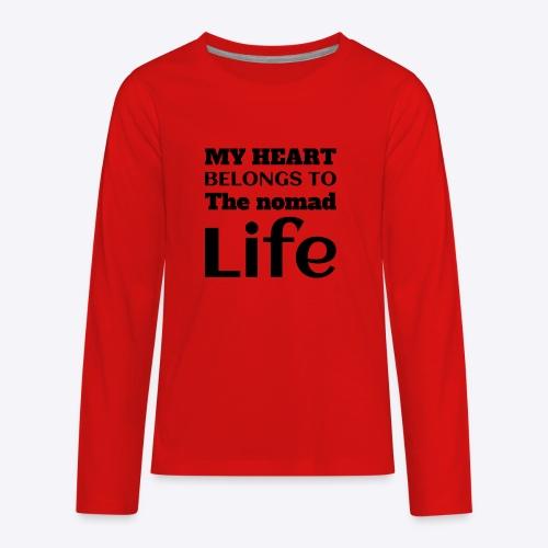 My Heart Belongs to the nomad Life-Dark - Kids' Premium Long Sleeve T-Shirt