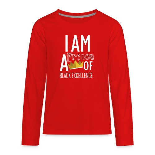 I AM A PRINCE OF BLACK EXCELLENCE - Kids' Premium Long Sleeve T-Shirt