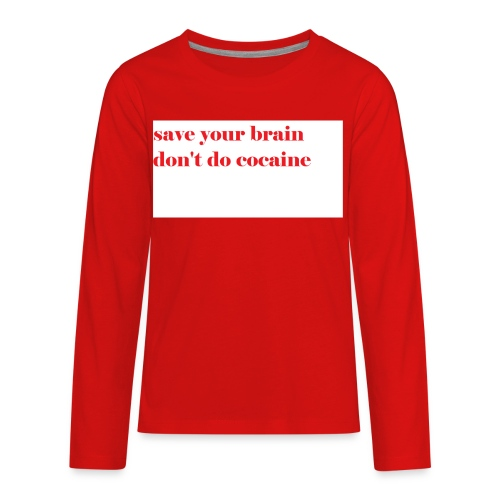 save your brain don't do cocaine - Kids' Premium Long Sleeve T-Shirt