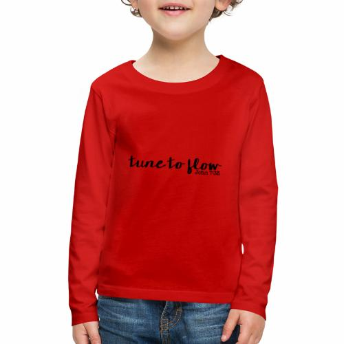 Tune to Flow - Design 1 - Kids' Premium Long Sleeve T-Shirt