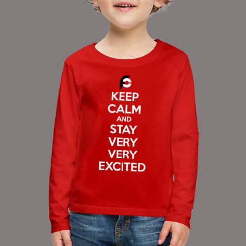 STAY EXCITED Spreadshirt - Kids' Premium Long Sleeve T-Shirt