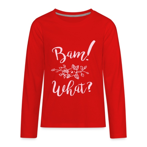 Bam What Light - Kids' Premium Long Sleeve T-Shirt