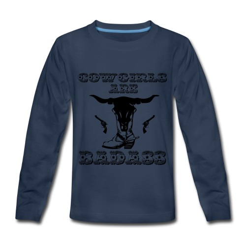 COWGIRLS ARE BADASS - Kids' Premium Long Sleeve T-Shirt