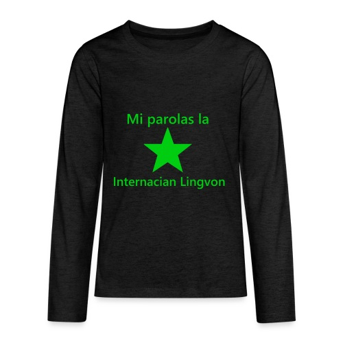 I speak the international language - Kids' Premium Long Sleeve T-Shirt
