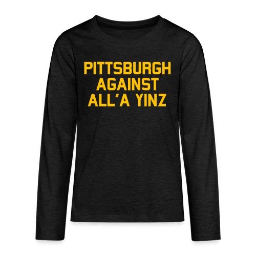 Pittsburgh Against All'a Yinz - Kids' Premium Long Sleeve T-Shirt