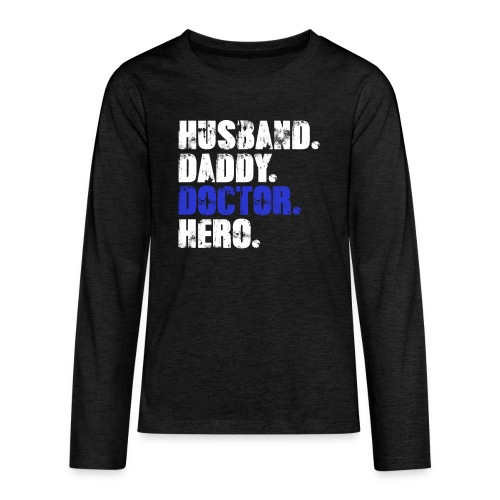 Husband Daddy Doctor Hero, Funny Fathers Day Gift - Kids' Premium Long Sleeve T-Shirt