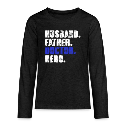 Father Husband Doctor Hero - Doctor Dad - Kids' Premium Long Sleeve T-Shirt
