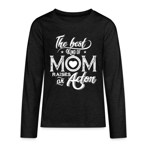 The Best Kind Of Mom Raises An Actor, Mother's Day - Kids' Premium Long Sleeve T-Shirt