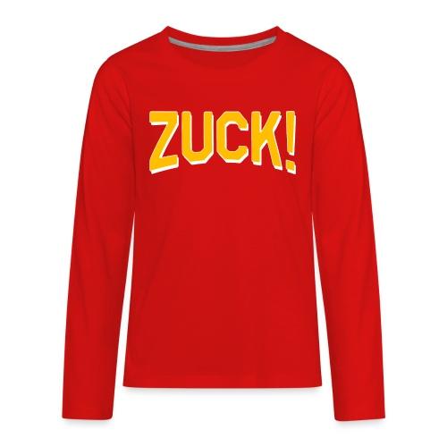 ZUCK! - Kids' Premium Long Sleeve T-Shirt