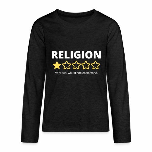 Religion: Very bad, would not recommend. - Kids' Premium Long Sleeve T-Shirt