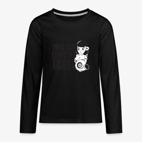 you girl loves my turbo - Kids' Premium Long Sleeve T-Shirt