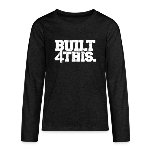 Built 4 This - Kids' Premium Long Sleeve T-Shirt