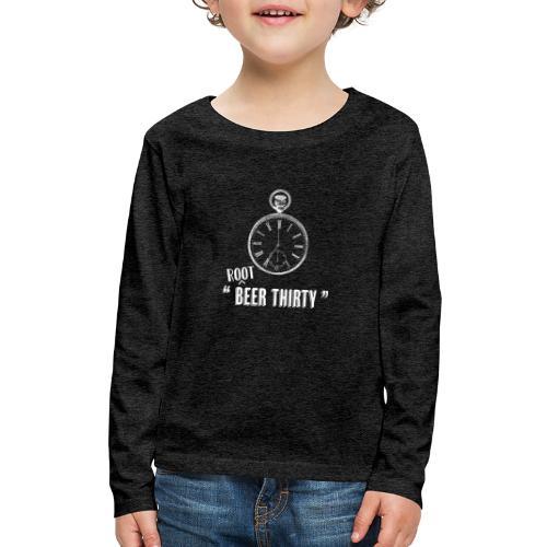 """ Root Beer Thirty "" - Kids' Premium Long Sleeve T-Shirt"