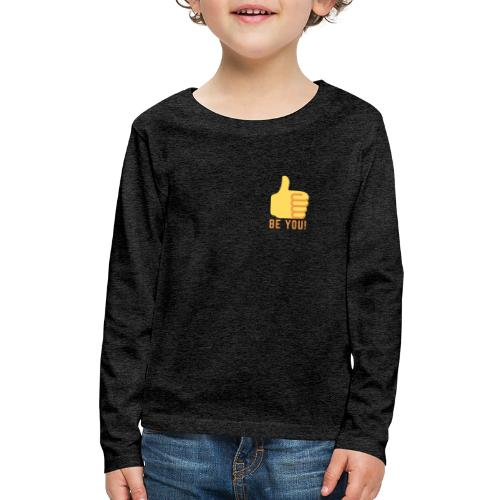 Be You - Kids' Premium Long Sleeve T-Shirt