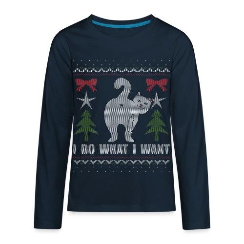 Ugly Christmas Sweater I Do What I Want Cat - Kids' Premium Long Sleeve T-Shirt