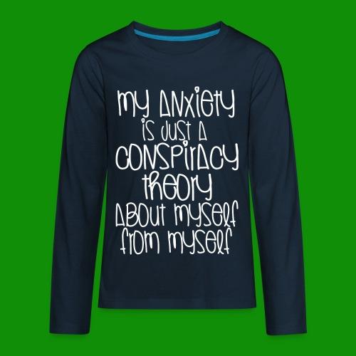 Anxiety Conspiracy Theory - Kids' Premium Long Sleeve T-Shirt