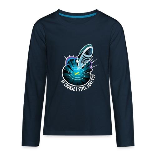 Of Course I Still Love You - Dark - Kids' Premium Long Sleeve T-Shirt