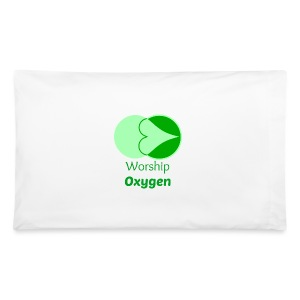 Worship Oxygen - Pillowcase