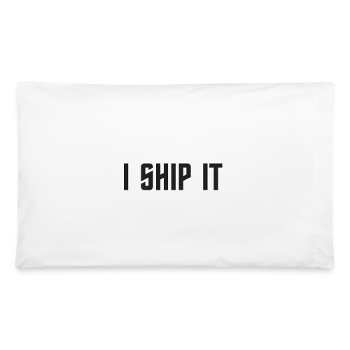 I Ship It Trek Shirt - Pillowcase 32'' x 20''