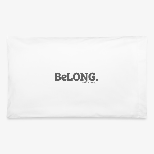 BELONG black with jeffgpresents - Pillowcase 32'' x 20''