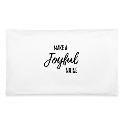 joyfulnoise2 - Pillowcase 32'' x 20''