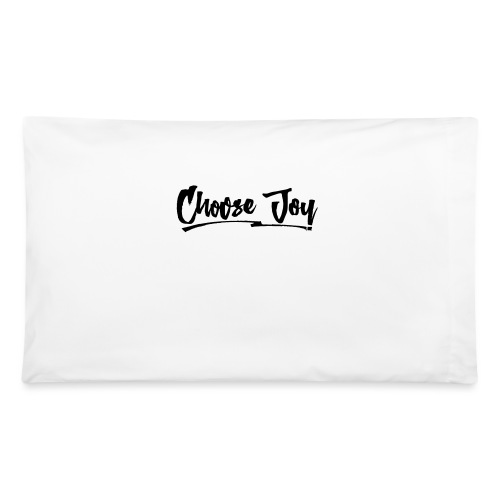 Choose Joy 2 - Pillowcase 32'' x 20''